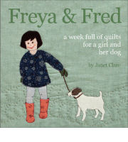 Freya and Fred - A Week Full of Quilts for a Girl and Her Dog - Book