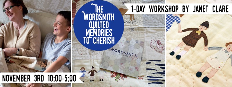 Janet Clare at The Quilter's Lodge - The Wordsmith - Quilted memories to cherish - 1 Day Workshop